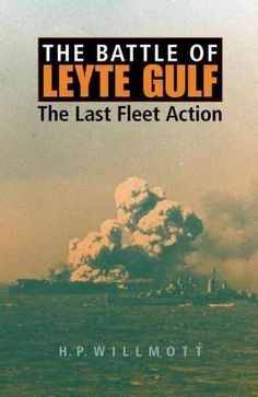 The Battle of Leyte Gulf: The Last Fleet Action