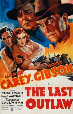 The Last Outlaw Stars: Harry Carey, Hoot Gibson, Tom Tyler, Henry B. Classic Movie Posters, Original Movie Posters, Movie Poster Art, Classic Movies, Old Western Movies, Western Film, Westerns, Harry Carey, The Lone Ranger