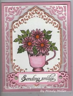 Mindy has the cutest tea cup card! Who wouldn't smile when they opened this one?? Mindy shares the details of her card here:  http://classycardsnsuch.blogspot.com/2015/02/sending-smiles.html
