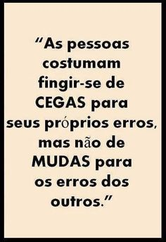 ❤ Cegas e mudas The Words, More Than Words, Favorite Quotes, Best Quotes, Life Lessons, Sentences, Inspirational Quotes, Wisdom, Positivity