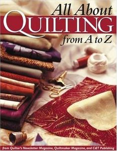All About Quilting from A to Z Over 6 million used books most under $4! Buy more, spend less with #Thriftbooks