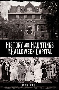 History and Hauntings of the Halloween Capital @ niftywarehouse.com #NiftyWarehouse #Halloween #Scary #Fun #Ideas