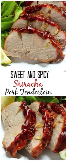 Sweet and Spicy Sriracha Pork Tenderloin - an easy, simple, and super flavorful dinner recipe.