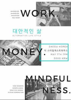 "WORK, MONEY & MINDFULNESS Event at ""the Style"" in Daegu South Korea. https://www.facebook.com/events/412632792241066/  1. Maurice Stanszus (독일)  독일의 사회적 기업 Wegreen - 지속가능한 제품에 대한 정보 데이타 베이스를 세계에서 가장 많이 확보한 Wegreen.de - 의 CEO이자 창업자이다.  독일 정부,의회,유네스코,EU등으로 부터 다양한 수상 이력  현재는 그의 다양한 경험을 바탕으로 최첨단 시대를 사는 현대인들의 마음챙김과 기술발전의 상관관계를 연구, 현대인의 삶의 질 향상에 관해 도전하고 있다."