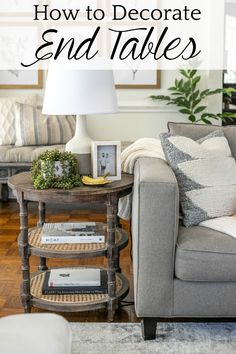 Simplified Decorating: How to Style End Tables - Bless'er House 5 rules for perfect end table decor in a living room   the best items to include to make it pretty as well as functional. #styling #livingroom