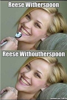Reese Witherspoon... Reese Withoutherspoon.