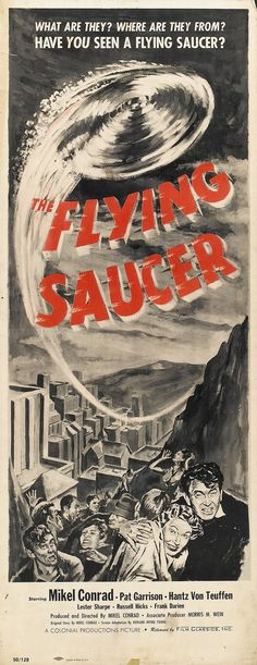 """""""Flying Saucer"""" starring Mikel Conrad http://www.bing.com/images/search?q=1950%27S+Horror+Movie+Posters&view=detail&id=2501B82BDFF63250262C9A09B9F28C5945D02C11&first=456"""