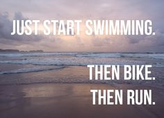 Just start swimming. ~ Ok. Will do.