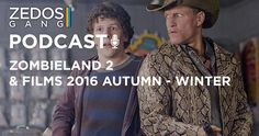 Zedos Gang: Zombieland 2 & The Films Of 2016 Autumn - Winter - Zedos Gang…