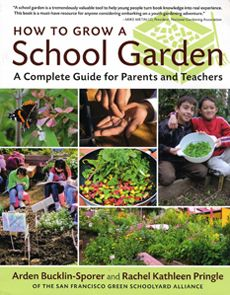 HOW TO GROW A SCHOOL GARDEN, A Complete Guide for Parents and Teachers.