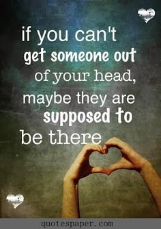 If you can't get someone out of your head #Quotes