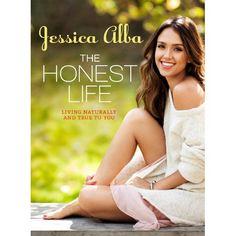 The Honest Life: Living Naturally and True to You: Jessica Alba: 9781609619114: Amazon.com: Books