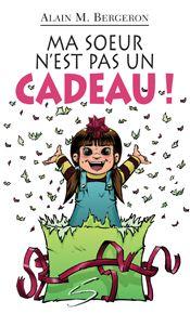 Ma soeur n'est pas un cadeau! (série Dominic Abel et ses amis), Alain M. Bergeron, illustré par Sampar, Soulières éditeur, 56 pages