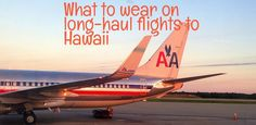 What to wear on your loooong flight to Hawaii that will keep you comfortable.