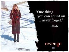 From revenge (TV show) Wow!  This show is on while I'm cooking dinner. Makes me realize this girl is ruining her life with her revenge obsession. She will never be happy. Let it go and move on!