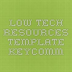 Low Tech Resources template - keycomm