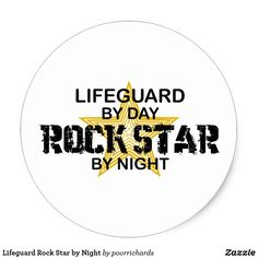 Shop Lifeguard Rock Star by Night Classic Round Sticker created by poorrichards. Beach Humor, Funny Beach, College Graduation Announcements, Lifeguard, College Students, Rock, Stars, Night, Day