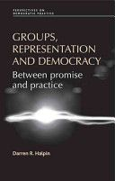 Halpin, Darren R. Groups, representation and democracy. Manchester University Press, 2010