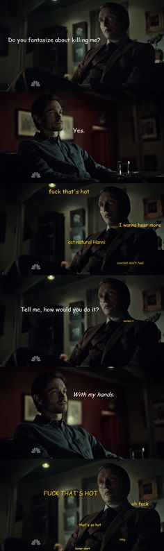 Lol. I love Hannibal crack. Hannigram for the win