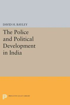 Police and Political Development in India