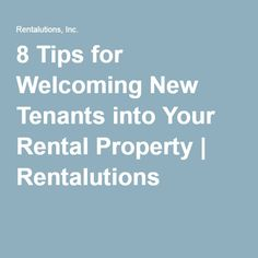 8 Tips for Welcoming New Tenants into Your Rental Property | Rentalutions