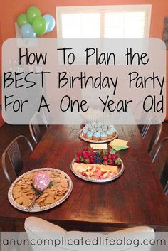an uncomplicated life blog: How To Plan the BEST Birthday Party For A 1 Year Old
