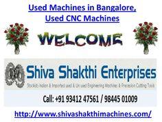 used-machines-in-bangalore-used-cnc-machines-in-bangalore by Shiva Shakthi Enterprises via Slideshare