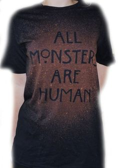 AMERICAN HORROR STORY All Monsters Are Human Hand Designed Bleach T-Shirt Unisex Multiple Colours on Etsy, $13.68
