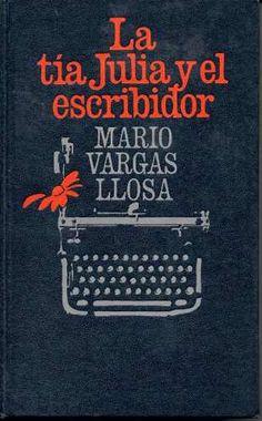 La Tia Julia Y El Escribidor( Mario Vargas Llosa)