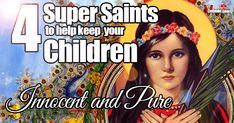 4 Super Saints to Keep your Children Holy