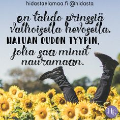 En tahdo prinssiä valkoisella hevosella. 👑 Haluan oudon tyypin, joka saa minut nauramaan 😅🙃💛 Finnish Words, Motivational Quotes, Inspirational Quotes, More Words, Happy Thoughts, Favorite Quotes, Texts, Qoutes, Love Quotes