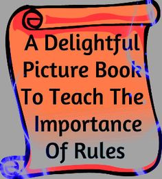 Wonderful picture book to teach children the importance of rules. Great read for start of the school year!
