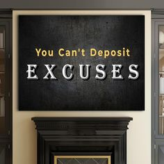 """Excuses"" Inspirational Canvas Art by PosterMMe"