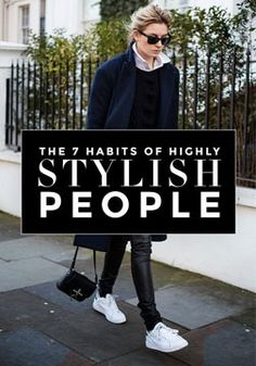 A Compiled list of the 7 habits of highly stylish people to get you started.