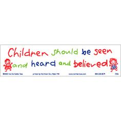 children should be seen and heard and believed