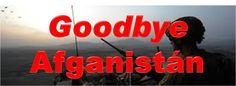 Goodbye Afganistán