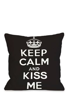 Keep Calm and Kiss Me.