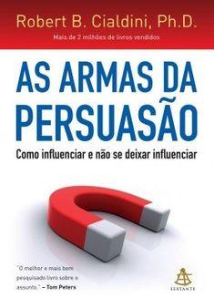 As armas da persuasão - Magazine Aspiration Email Marketing, Social Media Marketing, Digital Marketing, Good Books, Books To Read, My Books, Robert Cialdini, Internet E, Mo S