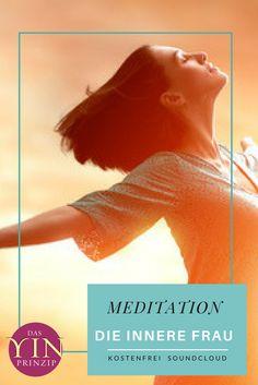 """Meditation Lässt dich wahrnehmen was IN dir ist. Höre die kostenfreie Meditation auf Soundcloud """"Die innere Frau"""" #yinprinzip #meditation Namaste, Thank God, Women Empowerment, In This World, Coaching, Meditation, The Incredibles, Youtube, Movies"""