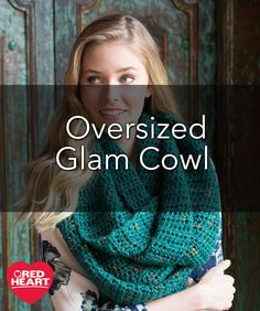 Oversized Glam Cowl Free Crochet Pattern in Red Heart Yarns - Even if you are a beginner crocheter, you can make this glamorous cowl! The soft medium weight yarn features a gold, silver or copper metallic thread that is wrapped in a non-uniform way. Gorgeous!