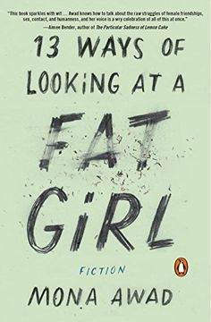 13 Ways of Looking at a Fat Girl by Mona Awad http://www.amazon.ca/dp/0143194798/ref=cm_sw_r_pi_dp_sfIRwb0ZR91AY