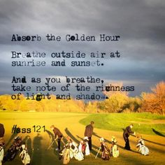 Enjoy some outdoor time at the 'golden hour'. #sss121