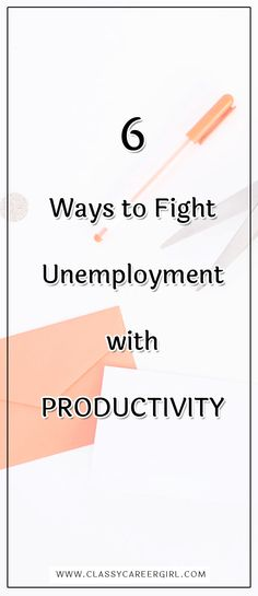 6 Ways to Fight Unemployment with Productivity