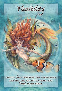 """""""Flexibility"""" Gently flow through the turbulence. Life has the ability to shape you. Bend. Don't Break.  Magical Times Empowerment Cards #JodyBergsma #mermaid"""