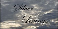 Silver Linings aka Why I'm Thankful for Negative People