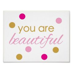 #pink - #You are beautiful - inspirational quote - art poster