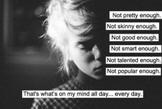 This is sadly true for many of our youth with over suffering from low self-esteem. ❤ > I mean, I'm really not good enough. Not Pretty Enough, Beautiful Tumblr, Low Self Esteem, Thats The Way, Favim, Body Image, How I Feel, People Like, Black And White Photography