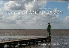 Mein Kalender des Monats über ein bezauberndes Nordseestädtchen:  Emotionale Momente: Dangast am Jadebusen   Kalenderhaus.de