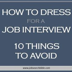 How To Dress For A Job Interview   10 Things To Avoid