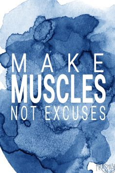 Daily Fitness Motivation: Make muscles, not excuses. Keep going, you're one step further than you were yesterday!